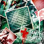 Sanity is Slavery